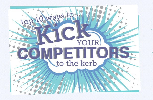 155 - Top 10 ways to kick your competitors to the kerb (and keep them there!)