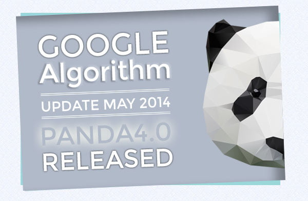 186 - Google Algorithm update May 2014 – Panda 4.0 released