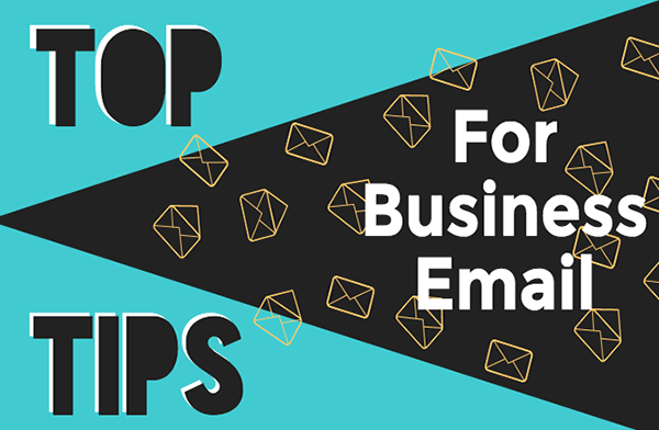 Top Tips for business email