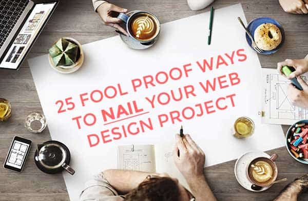 nail your next web project - 25 fool proof ways to nail your web design project
