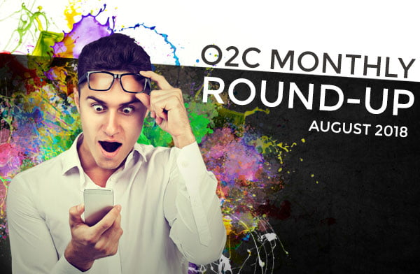 o2c monthly roundup AUG 2018 - One2create August monthly round-up