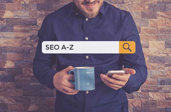seo a z - Your complete A to Z guide to SEO terminology